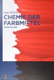 Ingo Klöckl: Chemie der Farbmittel in der Malerei