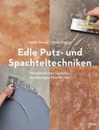 Martin Benad: Edle Putz- und Spachteltechniken