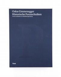 Oskar Emmenegger: Historische Putztechniken