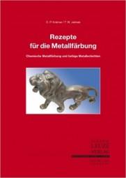 O.P. Krämer / T.W. Jelinek: Rezepte für die Metallfärbung