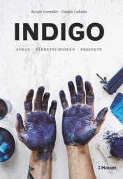 Neumüller / Luhanko: Indigo-Anbau, Färbetechniken, Projekte