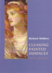 Richard Wolbers: Cleaning Painted Surfaces, Aqueous Methods