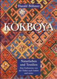 Harald Böhmer: KÖKBOYA - Naturfarben und Textilien