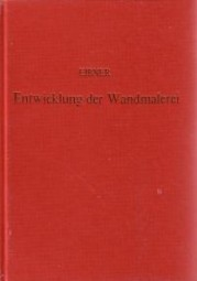 Alexander Eibner: Entwicklung und Werkstoffe der Wandmalerei