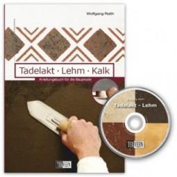 Wolfgang Raith: Tadelakt - Lehm - Kalk