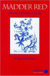 Robert Chenciner: Madder Red - A History of Luxury and Trade