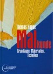 Thomas Hoppe: Malkunde - Grundlagen, Materialien, Techniken